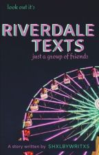Riverdale Texts by bugheadxveggie