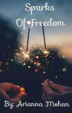 Sparks Of Freedom  by Sapphire_Butterfly