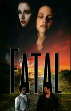 Fatal {Book 3 of Renée Swan} by PsycoLoveStory