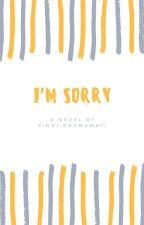 I'M SORRY by SindyRahmawatiRahmaw