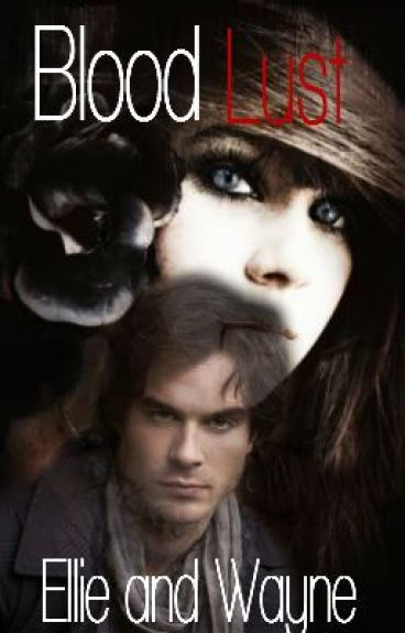 Blood Lust (co written with my boyfriend)