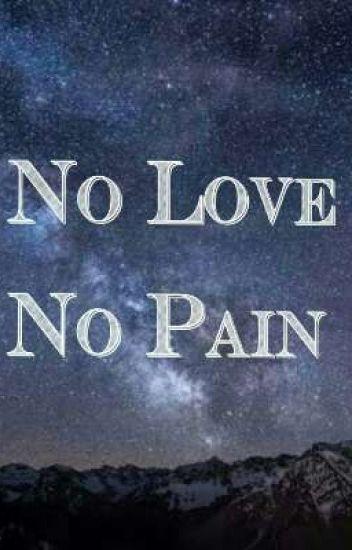 No Love No Pain Liane Reign Laxamana Wattpad