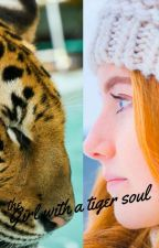 The Girl With a Tiger Soul by ItsANOTHAMarvelFan