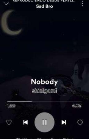Nobody. by jinlavirgen