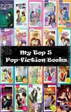 My Top 5 Pop-fiction Books by DestinyCy730