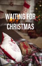 Waiting For Christmas  by fletcherssmile98