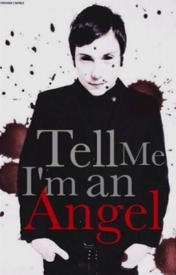 Tell Me I'm An Angel [Frerard]