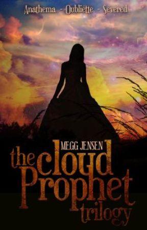 Cloud Prophet Trilogy: Anathema, Oubliette, & Severed - Contest #2! by MeggJensen