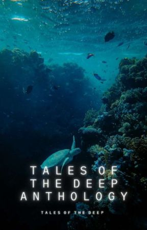 Tales of the Deep Anthology by talesofthedeep