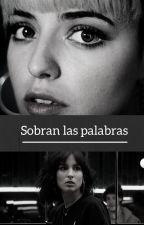Sobran las palabras by albalia00