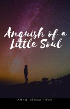 Anguish of a Little Soul by princessmuslimah
