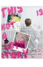 Grandpa's apprentice (+21) by JinsJagiyaaa