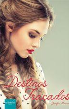 Destinos Traçados by Rina_Hikari