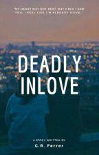 Deadly In Love by CharlizeRafy