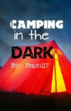 Camping in the dark by thatcreativevampire