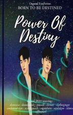 POWER OF DESTINY by ongniel_POD