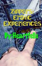 Zippers:My Erotic experiences by Heartfells