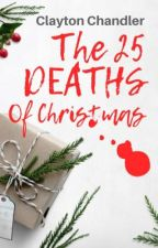 The 25 Deaths of Christmas by Dark_Writes