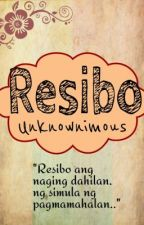 Resibo (ONE SHOT STORY) by Unknownimous