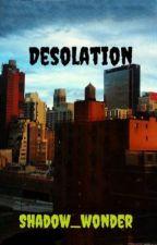Desolation by Shadow_wonder