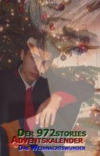 Das Weihnachtswunder - Der 972stories Adventskalender 2018 (MUKAS) by 972stories