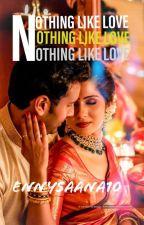 Nothing like love  by ennysaana10