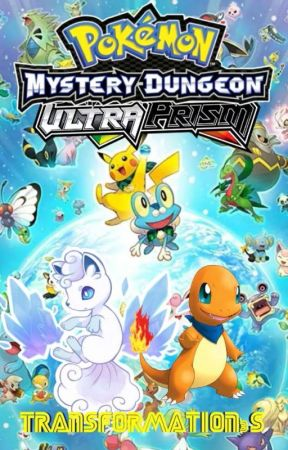 Pokémon Mystery Dungeon : Ultra Prism (A Group Roleplay) - Chapter 1