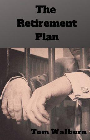 The Retirement Plan by ThomasWalborn