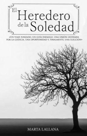 El Heredero de la Soledad [Extracto] by MartaLallana
