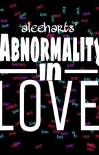 Abnormality in Love by JinEzekiel