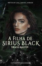 Filha De Sírius Black - Draco Malfoy by Luna_Cardoso_