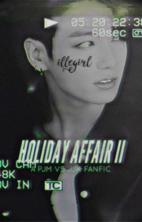 HOLIDAY AFFAIR 2 | 𝐏𝐉𝐌 vs 𝐉𝐉𝐊 by jiminthighsss