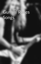 Guns n' Roses Songs by noootnoootnooot