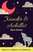 Xander and Achilles (Short Story) by RegularMisanthrope
