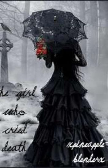 The Girl who cried Death (Will Not Continue)