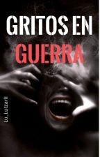 GRITOS EN GUERRA by lu_lutzarll