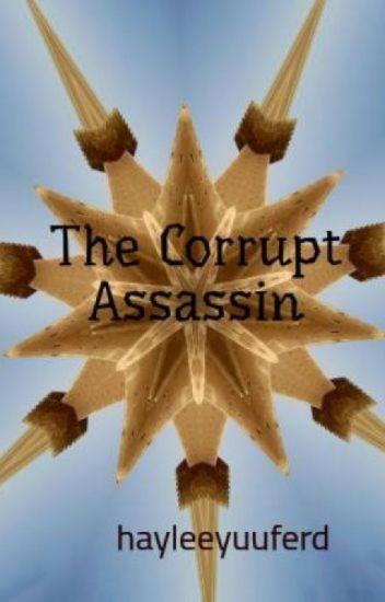 The Corrupt Assassin