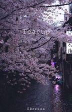 Teacup • A BTS FF by skrraaa