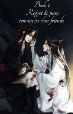 Libro 1: El arrepentimiento y el dolor siguen siendo amigos cercanos by ShamtalP