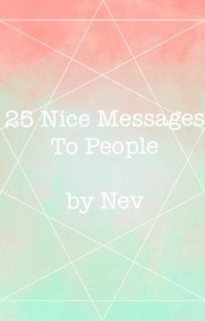 25 Nice Messages To People 3 Muffinnater Wattpad