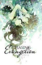 Chasing Evangelion  by born_writer12