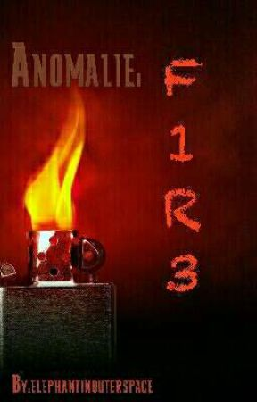 Anomalie: F1R3 by ISurvivedNYCNotSpace