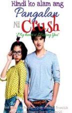 Hindi Ko Alam Ang Pangalan Ni Crush (Short Story) by EmeraldJin