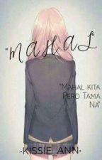 Mahal kita(One Shot) by kissieann123