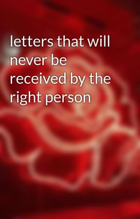 letters that will never be received by the right person by -_sctcnsslxt_-