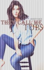 They Call Me Tubs by onevoice