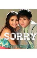 Sorry - KathNiel - A Three Part Story by destinychances