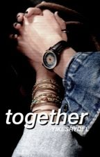 Together ⌲ r.s.l by YIKESRYDEL