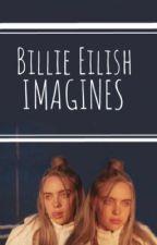 Billie Eilish (👁-lish) imagines  by relishismyname