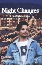 Night Changes (Louis Tomlinson) Christmas Special  by LottaTomlinson